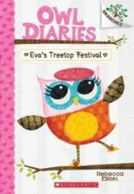 Link to an enlarged image of Eva's Treetop Festival ( Owl Diaries 1 )( Scholastic Branches )