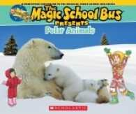 Link to an enlarged image of Polar Animals : A Nonfiction Companion to the Original Magic School Bus Series (Magic School Bus Presents)