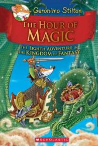 Link to an enlarged image of The Hour of Magic ( Geronimo Stilton and the Kingdom of Fantasy 8 )