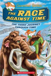 Link to an enlarged image of The Race against Time ( Geronimo Stilton Journey Through Time 3 ) (Geronimo Stilton Special Edition)