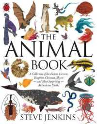 Link to an enlarged image of The Animal Book : A Collection of the Fastest, Fiercest, Toughest, Cleverest, Shyest--and Most Surprising--animals on Earth (Boston Globe-horn Book Ho