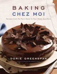 Baking Chez Moi: Recipes from My Paris Home to Your Home Anywhere 9780547724249