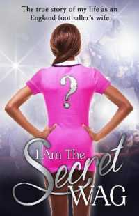 Link to an enlarged image of I Am the Secret Wag : The True Story of My Life as an England Footballer's Wife