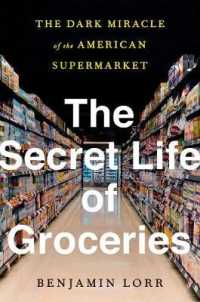Link to an enlarged image of The Secret Life of Groceries : The Dark Miracle of the American Supermarket