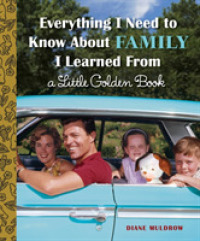 Link to an enlarged image of Everything I Need to Know about Family I Learned from a Little Golden Book