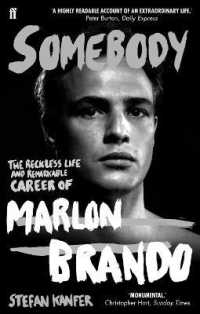 Link to an enlarged image of Somebody : The Reckless Life and Remarkable Career of Marlon Brando -- Paperback / softback (Main)