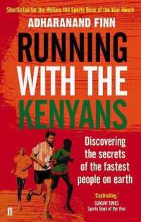 Link to an enlarged image of Running with the Kenyans : Discovering the Secrets of the Fastest People on Earth