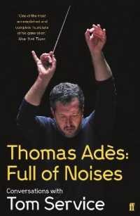 Link to an enlarged image of Thomas Ades: Full of Noises : Conversations with Tom Service -- Paperback / softback (Main)