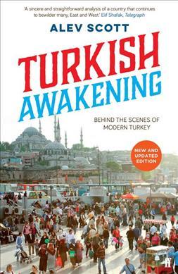 Link to an enlarged image of Turkish Awakening : Behind the Scenes of Modern Turkey
