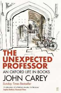 Link to an enlarged image of The Unexpected Professor : An Oxford Life in Books