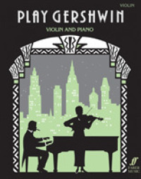 Link to an enlarged image of Play Gershwin : Solos for Violin and Piano from Songs by George Gershwin (1898-1937)