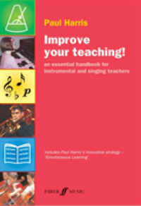 Link to an enlarged image of Improve Your Teaching! : An Essential Handbook for Instrumental and Singing Teachers (Faber Edition: Improve Your Teaching!)