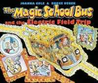 Link to an enlarged image of The Magic School Bus and the Electric Field Trip (Magic School Bus) (Reprint)