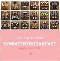 Link to an enlarged image of Symmetrybreakfast : Cook-love-share -- Hardback