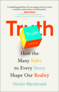 Link to an enlarged image of Truth: How the Many Sides to Every Story Shape Our Reality