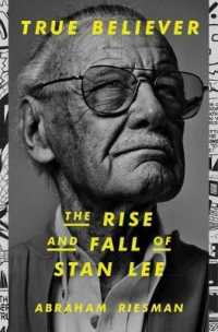 Link to an enlarged image of True Believer : The Rise and Fall of Stan Lee