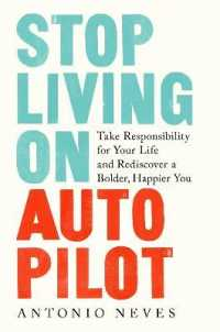 Link to an enlarged image of Stop Living on Autopilot : Take Responsibility for Your Life and Rediscover a Bolder, Happier You