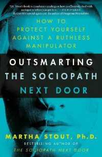 Link to an enlarged image of Outsmarting the Sociopath Next Door : How to Protect Yourself against a Ruthless Manipulator