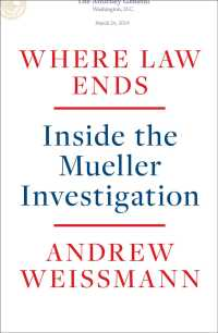 Link to an enlarged image of Where Law Ends : Inside the Mueller Investigation