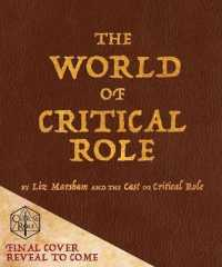 Link to an enlarged image of The World of Critical Role : The History Behind the Epic Fantasy (Critical Role)