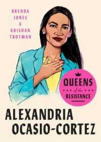 Link to an enlarged image of Alexandria Ocasio-Cortez : The Life, Times, and Rise of 'Aoc' (Queens of the Resistance)
