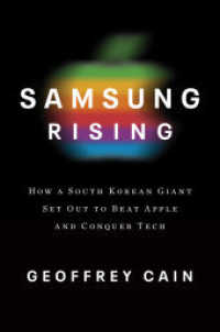 Link to an enlarged image of Samsung Rising : the inside Story of the South Korean Giant That Set Out to Beat Apple and Conquer Tech