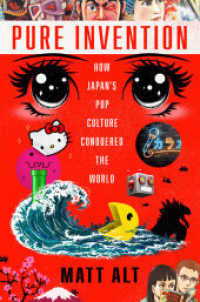 Link to an enlarged image of Pure Invention : How Japan's Pop Culture Conquered the World