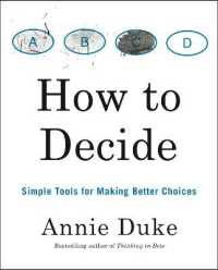 Link to an enlarged image of How to Decide : Simple Tools for Making Better Choices