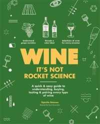 Link to an enlarged image of Wine it's not rocket science : A quick & easy guide to understanding, buying, tasting & pairing every type of w -- Paperback / softback