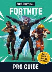 Link to an enlarged image of Fortnite: Pro Guide 100% Unofficial: Build, Battle and be the Best