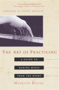 Link to an enlarged image of The Art of Practicing : A Guide to Making Music from the Heart