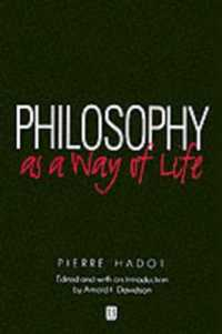 Link to an enlarged image of Philosophy as a Way of Life : Spiritual Exercises from Socrates to Foucault