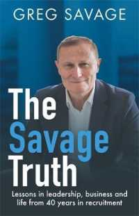 Link to an enlarged image of The Savage Truth: Lessons in Leadership, Business and Life from 40 Years in Recruitment