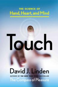 Link to an enlarged image of Touch : The Science of Hand, Heart, and Mind