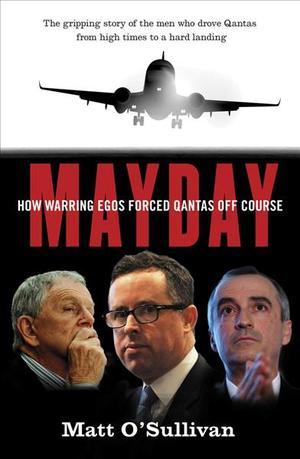 Link to an enlarged image of Mayday : How Warring Egos Forced Qantas Off Course
