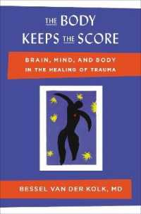 Link to an enlarged image of The Body Keeps the Score : Brain, Mind, and Body in the Healing of Trauma