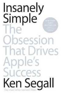 Link to an enlarged image of Insanely Simple : The Obsession That Drives Apple's Success -- Paperback / softback