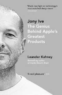 Link to an enlarged image of Jony Ive : The Genius Behind Apple's Greatest Products -- Paperback / softback