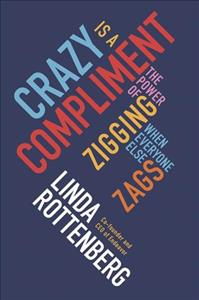 Link to an enlarged image of Crazy is a Compliment : The Power of Zigging When Everyone Else Zags -- Paperback / softback