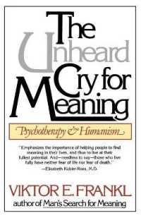 Link to an enlarged image of The Unheard Cry for Meaning : Psychotherapy and Humanism