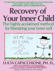 Link to an enlarged image of Recovery of Your Inner Child : The Highly Acclaimed Method for Liberating Your Inner Self