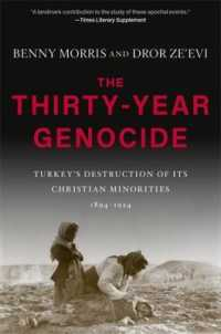 Thirty-Year Genocide: Turkey's Destruction of Its Christian Minorities, 1894-1924 9780674251434