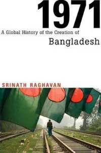Link to an enlarged image of 1971 : A Global History of the Creation of Bangladesh