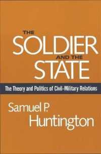 Link to an enlarged image of Soldier and the State : The Theory and Politics of Civil-Military Relations.