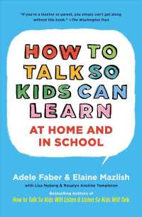 Link to an enlarged image of How to Talk So Kids Can Learn : What Every Parent and Teacher Needs to Know