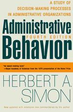 Link to an enlarged image of Administrative Behavior : A Study of Decision-Making Processes in Administrative Organizations (4th Subsequent)