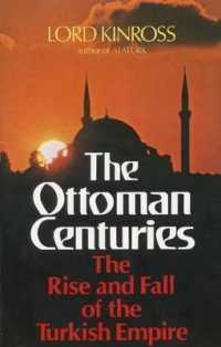 Link to an enlarged image of Ottoman Centuries : The Rise and Fall of the Turkish Empire