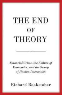 Link to an enlarged image of The End of Theory : Financial Crises, the Failure of Economics, and the Sweep of Human Interaction