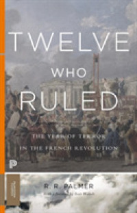 The Year of Terror in the French Revolution Twelve Who Ruled