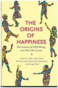 Link to an enlarged image of The Origins of Happiness : The Science of Well-Being over the Life Course